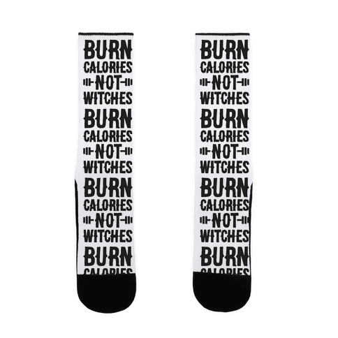 Burn Calories Not Witches Sock