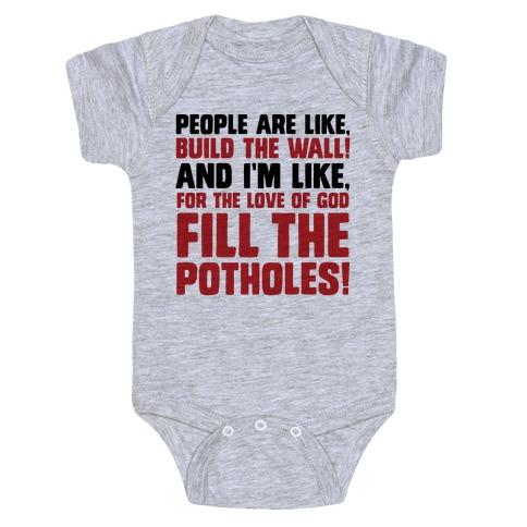 FILL THE POTHOLES Baby Onesy