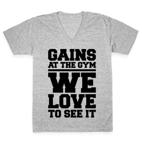 Gains At The Gym We Love To See It V-Neck Tee Shirt