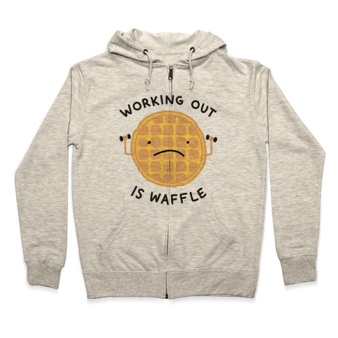 Working Out Is Waffle Zip Hoodie