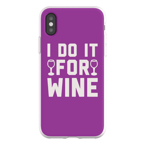 I Do It For The Wine Phone Flexi-Case