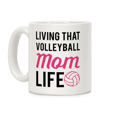 Living that Volleyball Mom Life Coffee Mug
