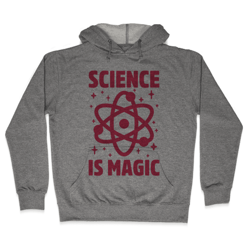 Science Is Magic Hooded Sweatshirt