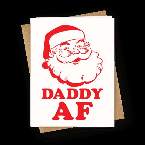 Daddy AF Greeting Card