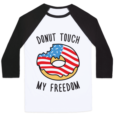 Donut Touch My Freedom Baseball Tee