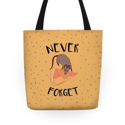 NEVER FORGET PIZZA RAT Tote