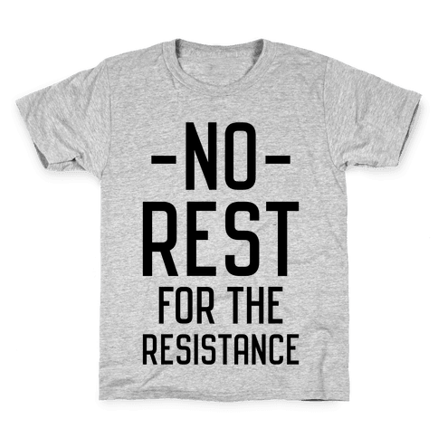No Rest for the Resistance Kids T-Shirt