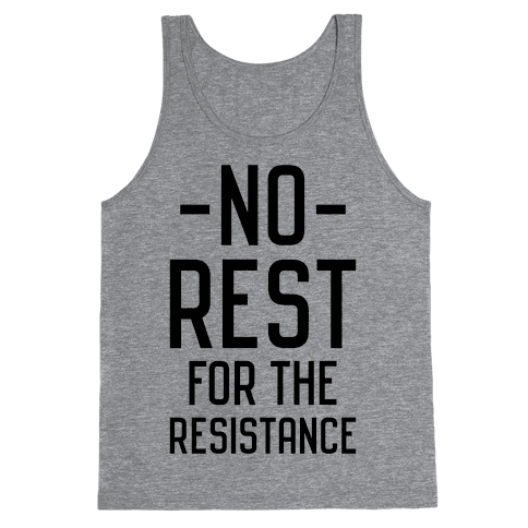 No Rest for the Resistance Tank Top