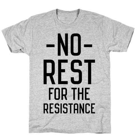 No Rest for the Resistance Mens T-Shirt