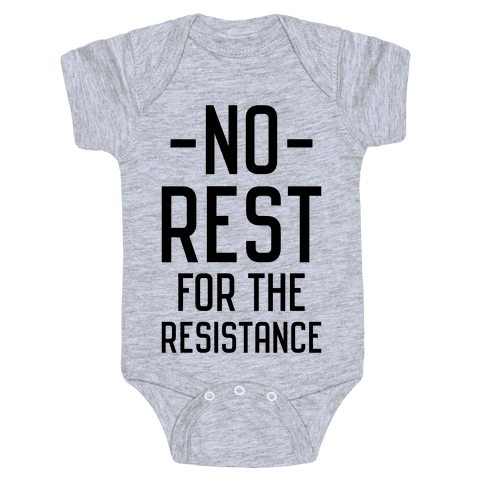 No Rest for the Resistance Baby Onesy