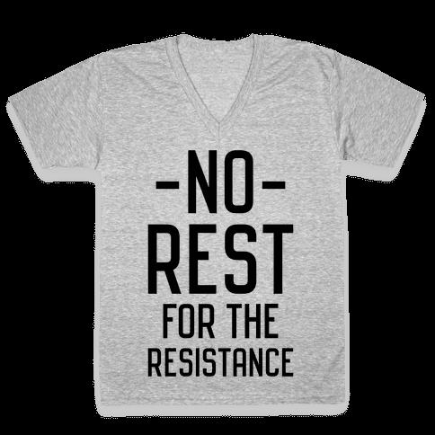 No Rest for the Resistance V-Neck Tee Shirt