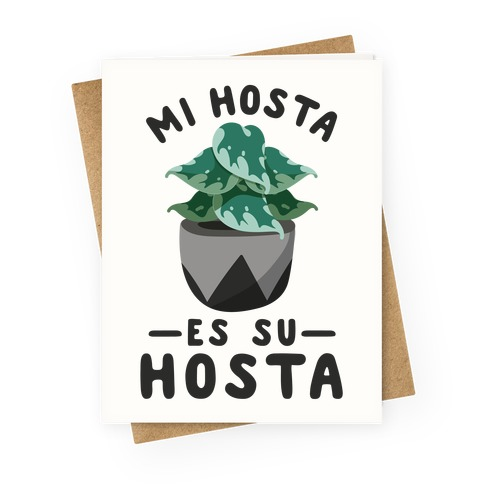Mi Hosta Es Su Hosta Greeting Card