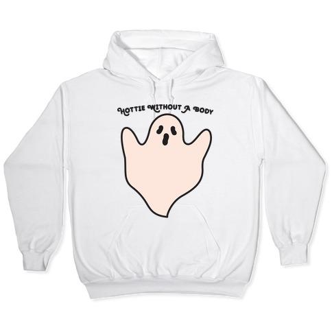 Hottie Without A Body Ghost Hooded Sweatshirt