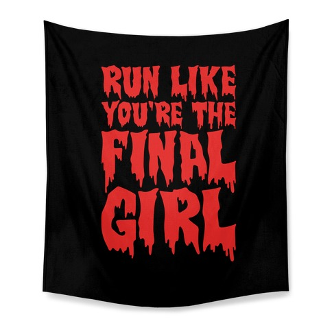 Run Like You're The Final Girl Tapestry