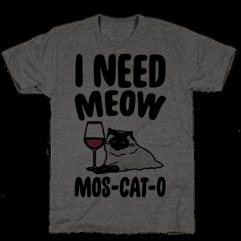 I Need Meow Mos-cat-o Mens/Unisex T-Shirt