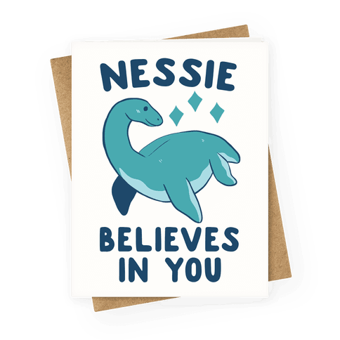 Nessie Believes In You Greeting Card