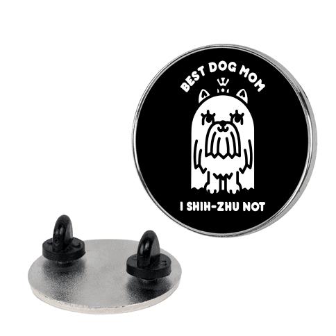 Best Dog Mom I Shih-Zhu Not Pin