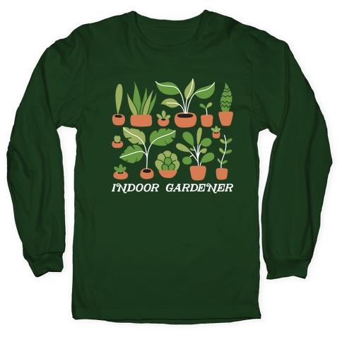 Indoor Gardener Long Sleeve T-Shirt