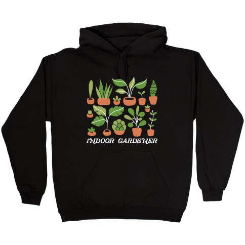 Indoor Gardener Hooded Sweatshirt