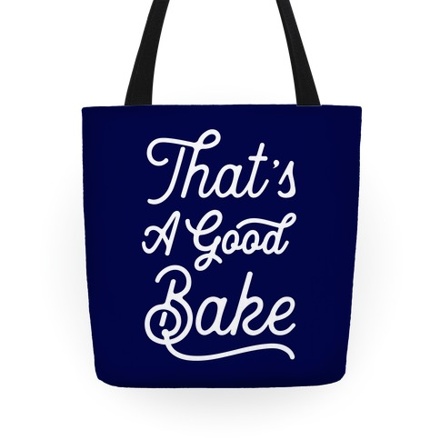 That's a Good Bake Tote