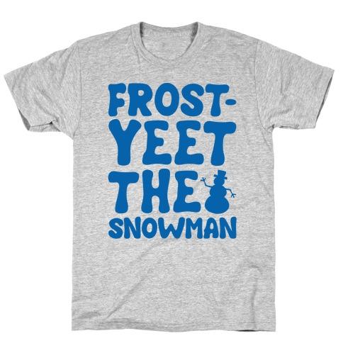 Frost-Yeet The Snowman T-Shirt