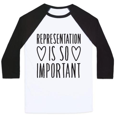 Representation Is So Important Baseball Tee