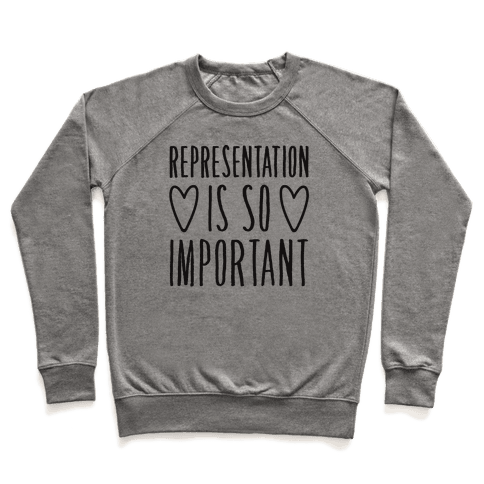 Representation Is So Important Pullover