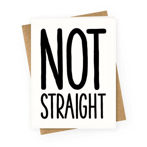 Not Straight Greeting Card