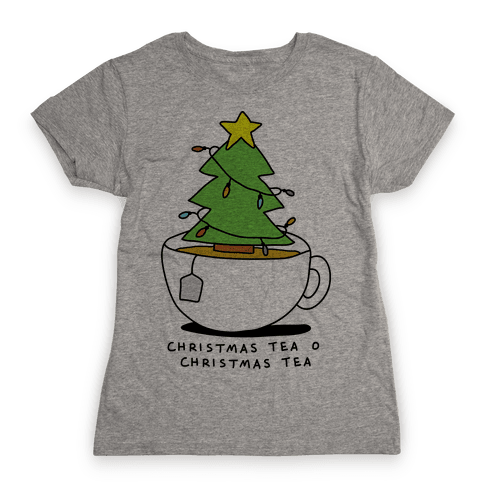 Christmas Tea O Christmas Tea Womens T-Shirt