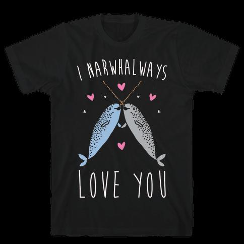 I Narwhal Ways Love You White Print Mens T-Shirt