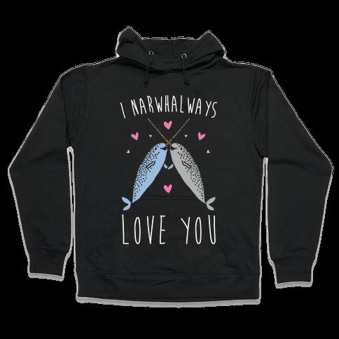 I Narwhal Ways Love You White Print Hooded Sweatshirt