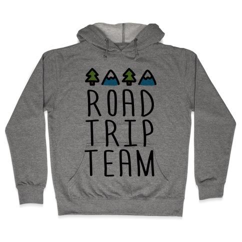 Road Trip Team Hooded Sweatshirt