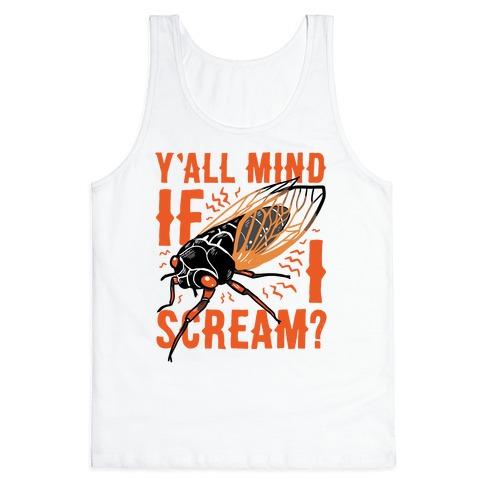 Y'all Mind If I Scream? Cicada Tank Top