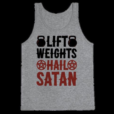 Lift Weights Hail Satan Tank Top