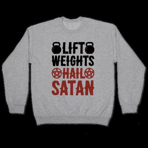 Lift Weights Hail Satan Pullover