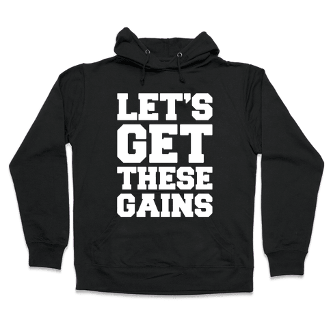Let's Get These Gains White Print Hooded Sweatshirt