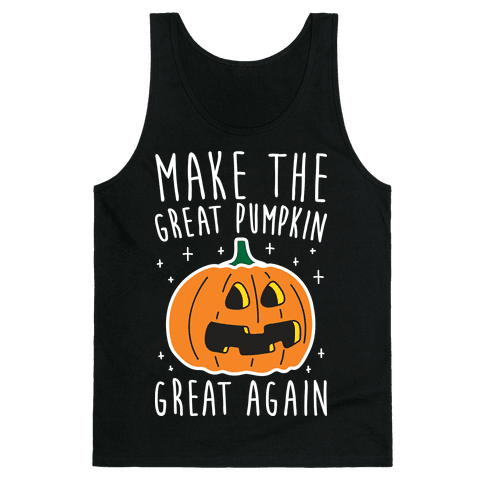 Make The Great Pumpkin Great Again Tank Top