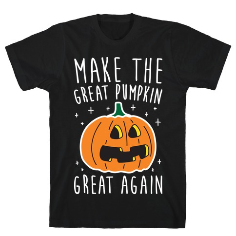 Make The Great Pumpkin Great Again T-Shirt