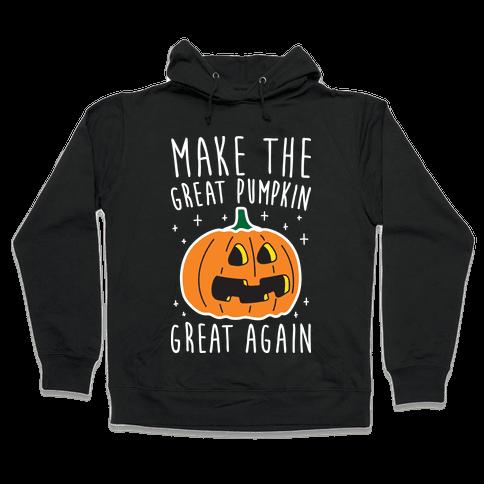 Make The Great Pumpkin Great Again Hooded Sweatshirt
