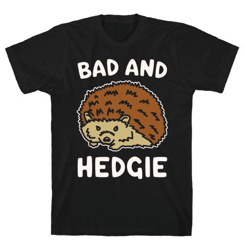 Bad and Hedgie Parody White Print Mens T-Shirt