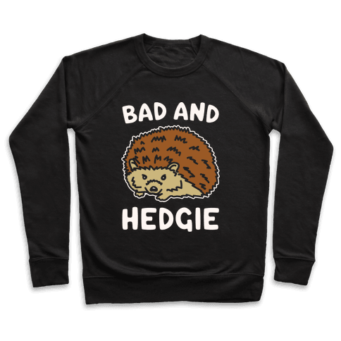 Bad and Hedgie Parody White Print Pullover