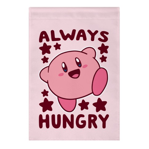 Always Hungry - Kirby Garden Flag