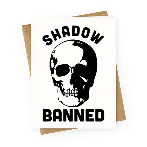 Shadow Banned Greeting Card