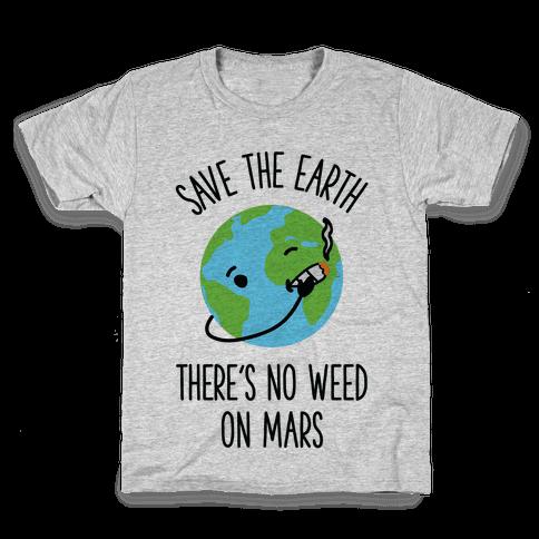 No Weed On Mars Kids T-Shirt