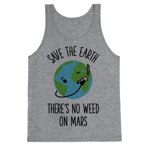 No Weed On Mars Tank Top