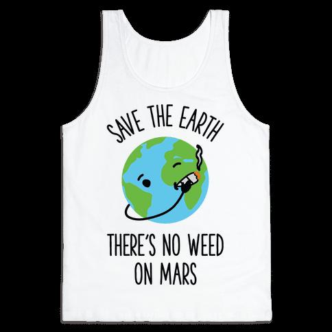 No Weed On Mars Tank Top