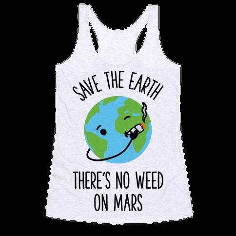 No Weed On Mars Racerback Tank Top