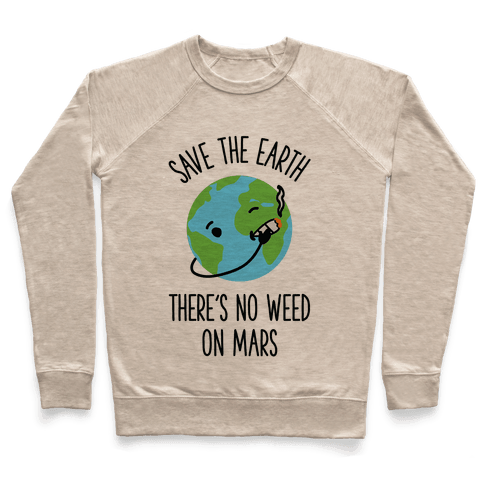 No Weed On Mars Pullover