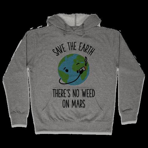 No Weed On Mars Hooded Sweatshirt