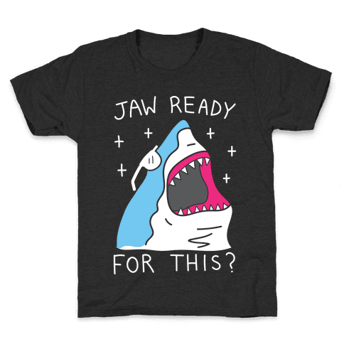Jaw Ready For This? Shark Kids T-Shirt